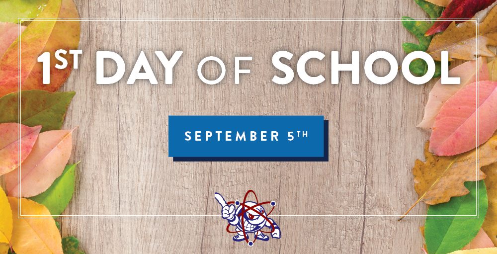 The First Day of School is Thursday, September 5th at 8:40 AM